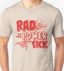 Rad to the Power of Sick- red Unisex T-Shirt