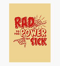 Rad to the Power of Sick- red Photographic Print