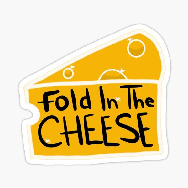 Fold In The Cheese Schitt's Creek Sticker