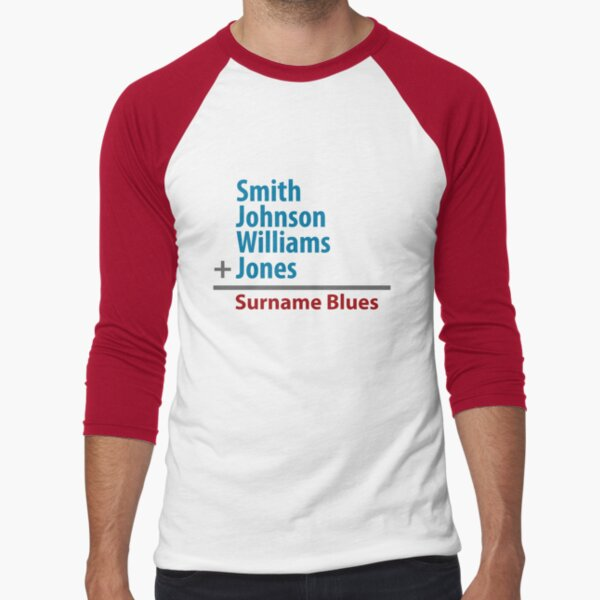 Surname Blues - Smith, Johnson, Williams & Jones Baseball ¾ Sleeve T-Shirt
