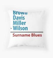 Surname Blues - Brown, Davis, Miller & Wilson Throw Pillow