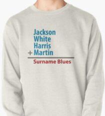 Surname Blues - Jackson, White, Harris, Martin Pullover