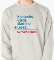 Surname Blues - Hernandez, Garcia, Martinez, Lopez Pullover