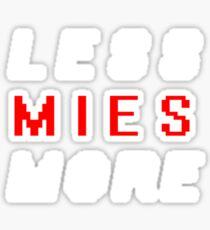 LESS MIES MORE Sticker