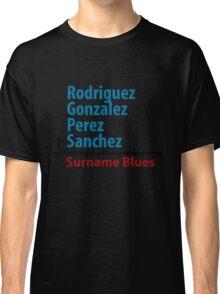 Surname Blues - Rodriguez, Gonzalez, Perez, Sanchez Classic T-Shirt