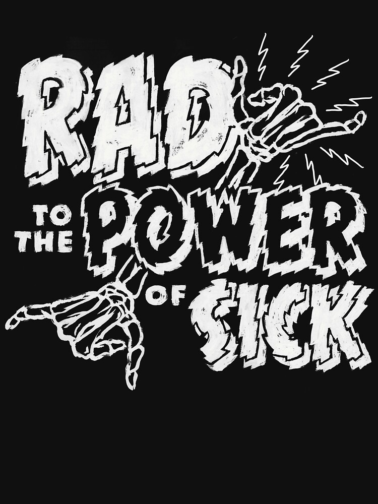 Rad to the Power of Sick by meganpalmer