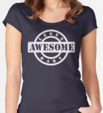 LEGENDARY AWESOME (white type) Women's Fitted Scoop T-Shirt