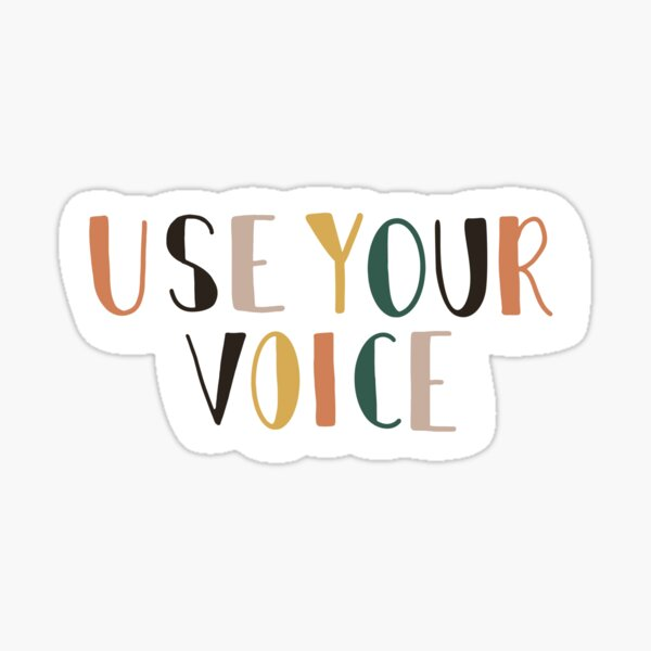 USE YOUR VOICE Sticker