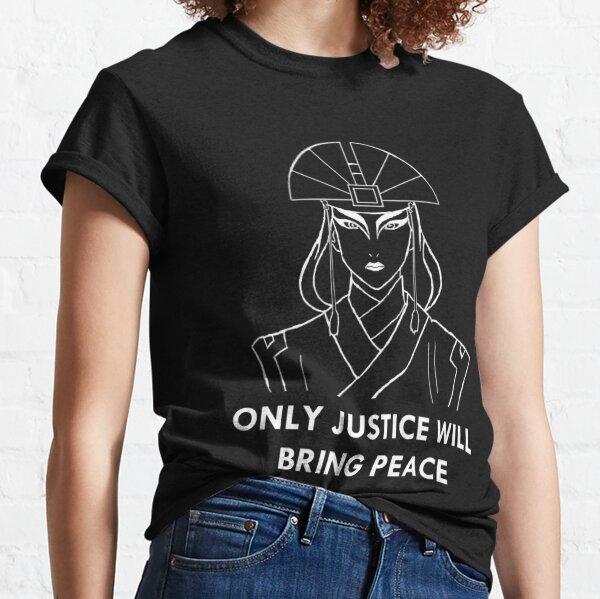 """J'ai créé cette chemise à partir d'une des citations d'Avatar Kyoshi. Le mantra """"Pas de justice T-shirt classique"""