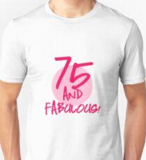 Fabulous 75th Birthday Unisex T Shirt