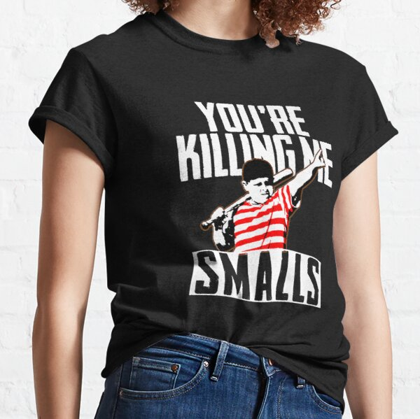 Your Killing Me Smalls Softball For You're Father/Son Classic T-Shirt