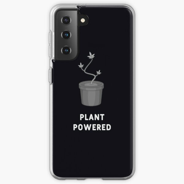 Plant Powered - Funny Weed Marijuana Cannabis Design Samsung Galaxy Soft Case