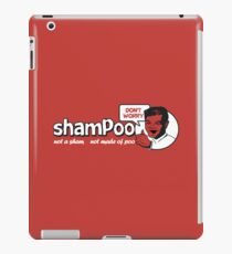 Shampoo: Not a Sham! iPad Case/Skin