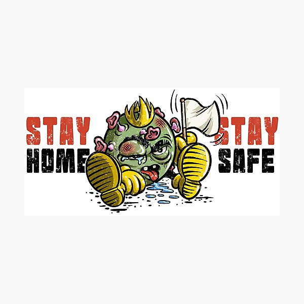 Stay Home Stay Safe Photographic Print