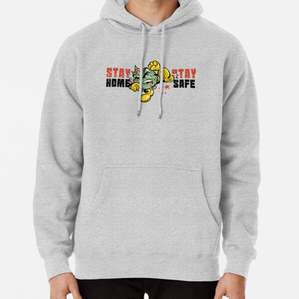 Coronavirus is out there! Stay Home Stay Safe Pullover Hoodie