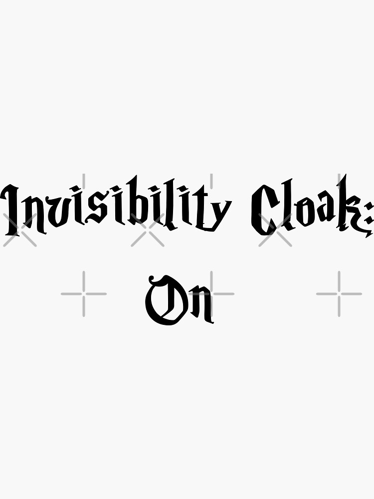 Invisibility Cloak On  by chanzds