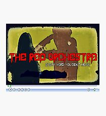 The Red Orchestra Photographic Print