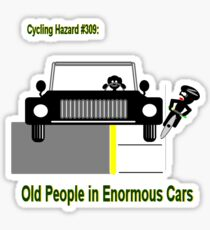 Cycling Hazards - Oldsters in big cars Sticker