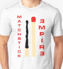 Matchstick Empire Unisex T-Shirt