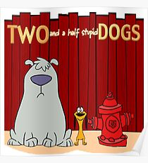 Two and a half stupid Dogs Poster