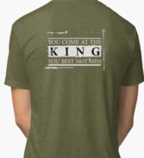 """""""You Come at the King, You Best Not Miss"""" - The Wire (Light) Tri-blend T-Shirt"""