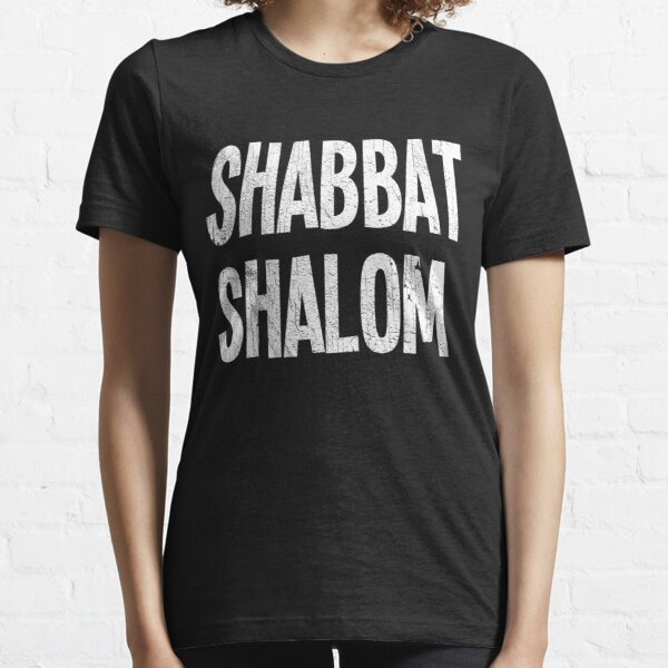 Shabbat Shalom - Funny Jewish Jew Shabbos Hanukkah Gift Essential T-Shirt