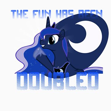 """Princess Luna """"The Fun Has Been Doubled"""" by triforce15"""