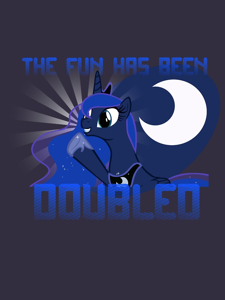 "Princess Luna ""The Fun Has Been Doubled"" 