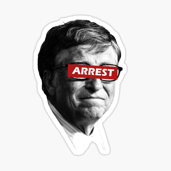 Arrest Bill Gates- Crimes Against Humanity Sticker