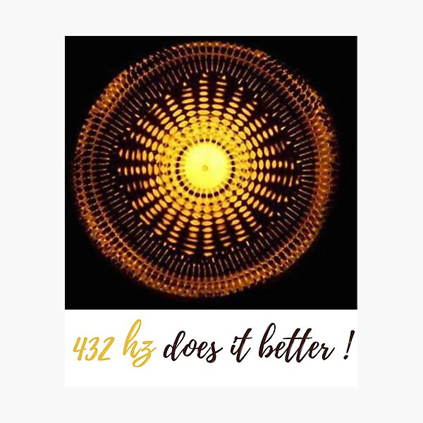 432 hz does it better ! Photographic Print