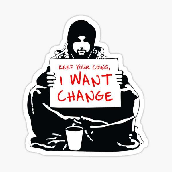 Begging For Change Sticker
