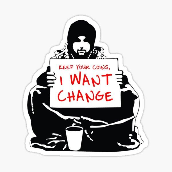 Mendier pour le changement Sticker