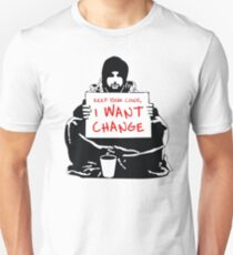 Begging For Change Unisex T-Shirt