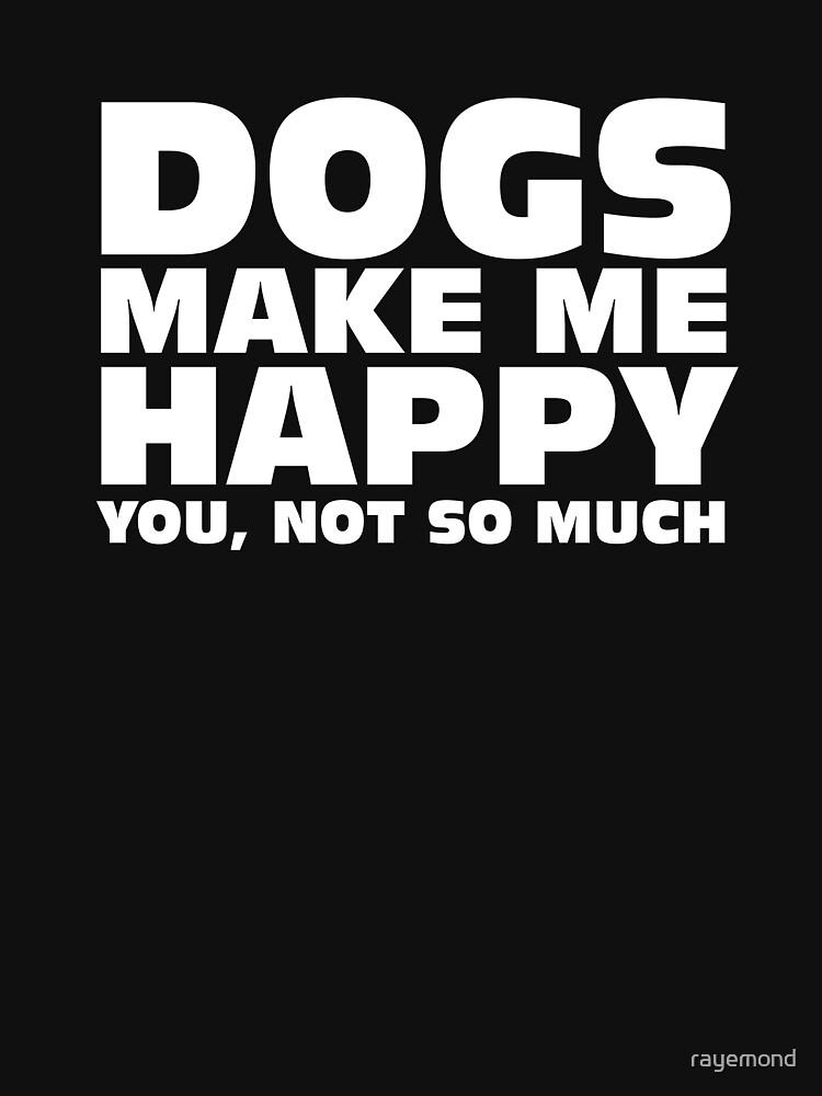 DOGS MAKE ME HAPPY | Unisex T-Shirt