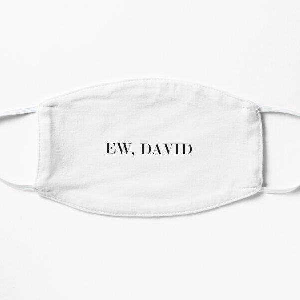 Ew, DAVID #White Flat Mask