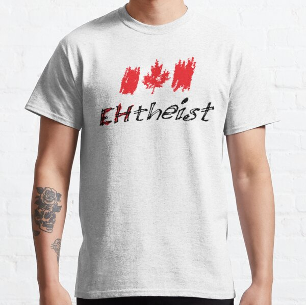Canadian Atheist? EHtheist! (Light background) Classic T-Shirt