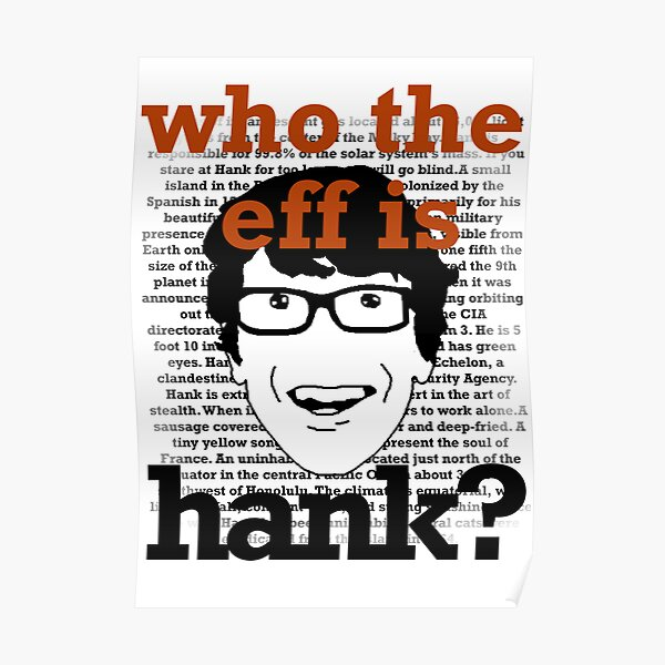 Who the eff is Hank? Poster