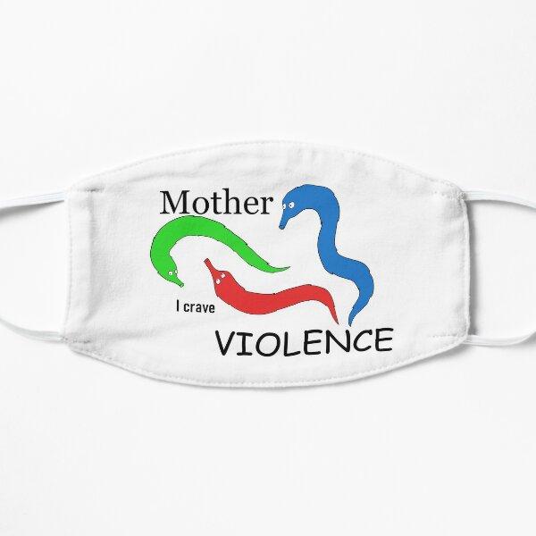 Mother, I crave VIOLENCE Flat Mask