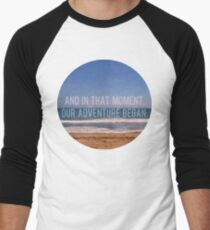 And In That Moment, Our Adventure Began Men's Baseball ¾ T-Shirt