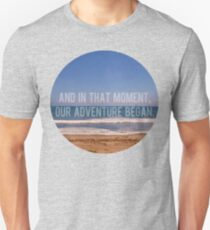 And In That Moment, Our Adventure Began Unisex T-Shirt