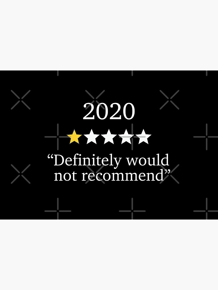 Funny 2020 One Star Rating - Would Not Recommend - Bad Year by rawresh6