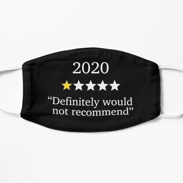 Funny 2020 One Star Rating - Would Not Recommend - Bad Year Flat Mask