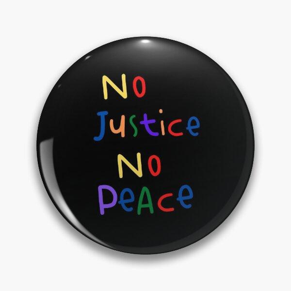no justice no peace (multicolored) Pin
