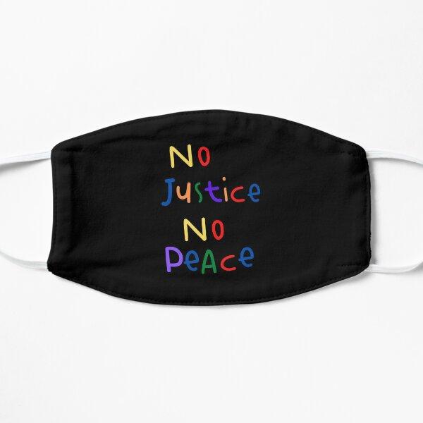 no justice no peace (multicolored) Flat Mask