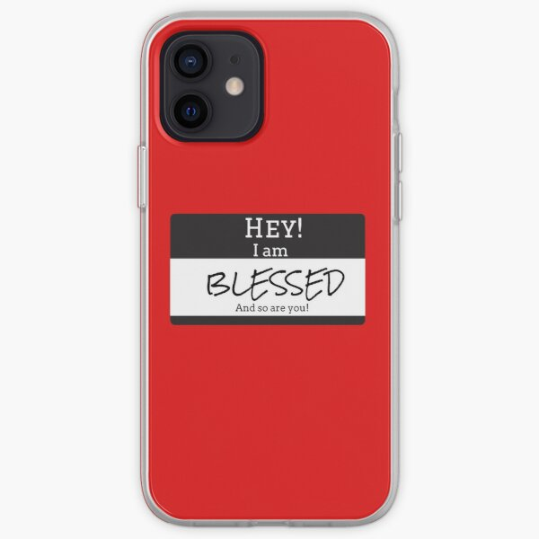 HEY! I AM BLESSED AND SO ARE YOU  iPhone Soft Case