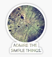 Admire The Simple Things Sticker