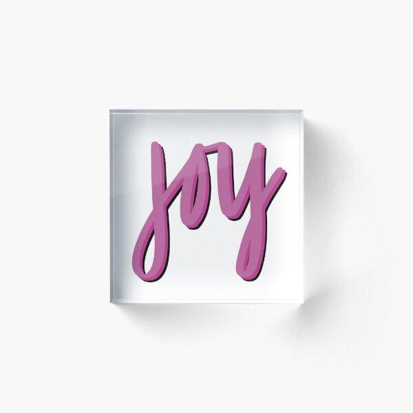 All the Joy (Pink) Acrylic Block