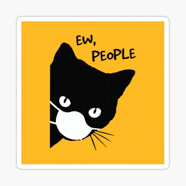Black Cat Ew People 2020 Quarantined Funny Shirt Sticker