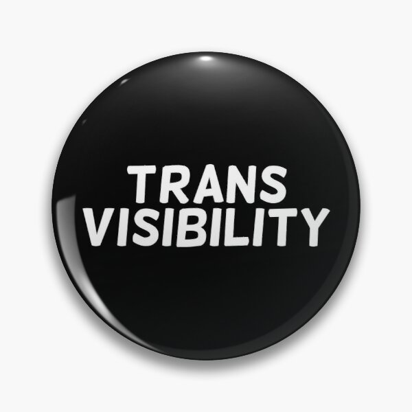Trans Visibility | Trans Pride | Transgender Pride Pin