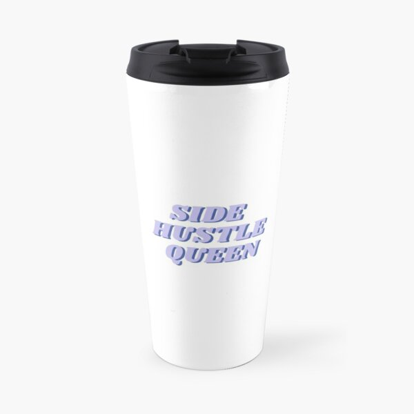 Side Hustle Queen - Over Caffeinated Pod Travel Mug